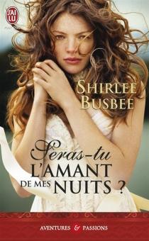 Seras-tu l'amant de mes nuits ? - ShirleeBusbee
