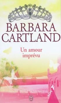 Un amour imprévu - BarbaraCartland