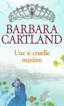 Une si cruelle marâtre - BarbaraCartland