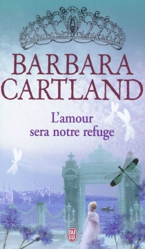 L'amour sera notre refuge - BarbaraCartland