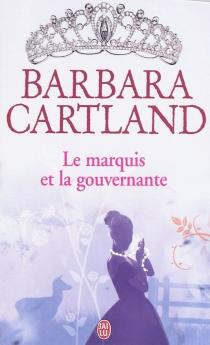 Le marquis et la gouvernante - BarbaraCartland
