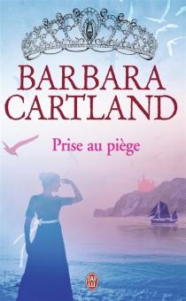 Prise au piège - BarbaraCartland