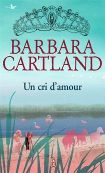 Un cri d'amour - BarbaraCartland