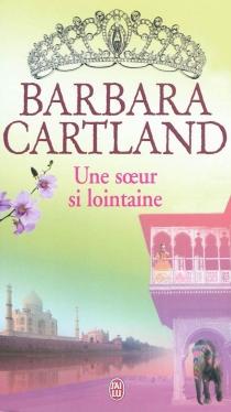 Une sœur si lointaine - BarbaraCartland