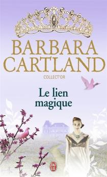 Le lien magique - BarbaraCartland
