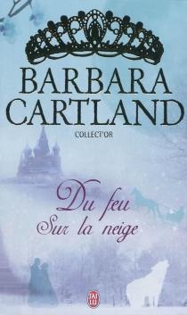 Du feu sur la neige - BarbaraCartland