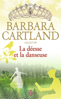 La déesse et la danseuse - BarbaraCartland