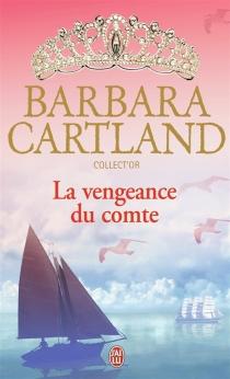 La vengeance du comte - BarbaraCartland