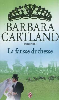 La fausse duchesse - BarbaraCartland