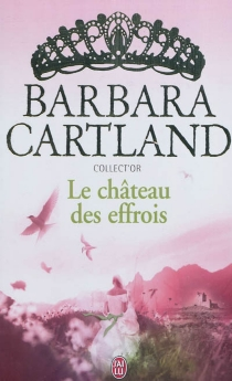 Le château des effrois - BarbaraCartland