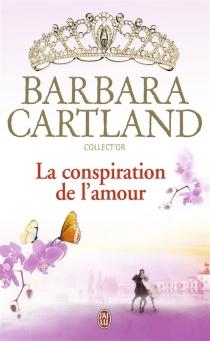 La conspiration de l'amour - BarbaraCartland