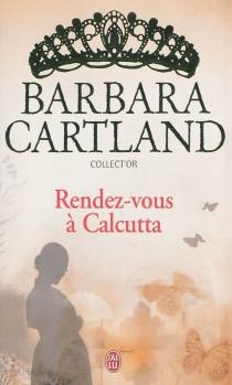 Rendez-vous à Calcutta - BarbaraCartland