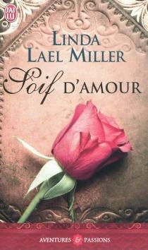Soif d'amour - Linda LaelMiller