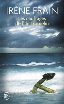 Les naufragés de l'île Tromelin - IrèneFrain