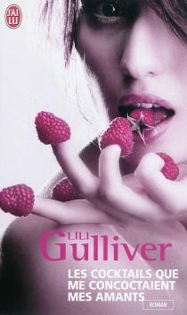Les cocktails que me concoctaient mes amants - LiliGulliver