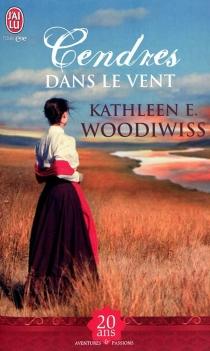 Cendres dans le vent - Kathleen E.Woodiwiss