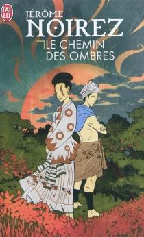 Le chemin des ombres - JérômeNoirez