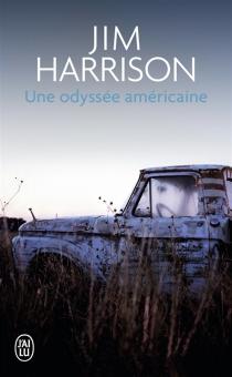 Une odyssée américaine - JimHarrison