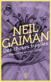 Des choses fragiles : nouvelles et merveilles - NeilGaiman