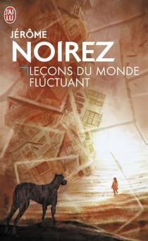 Leçons du monde fluctuant - JérômeNoirez