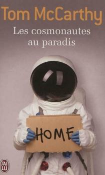 Les cosmonautes au paradis - TomMcCarthy