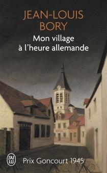 Mon village à l'heure allemande - Jean-LouisBory