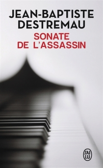 Sonate de l'assassin - Jean-Baptiste Destremau