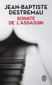 Sonate de l'assassin - Jean-BaptisteDestremau