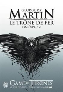 Le trône de fer : l'intégrale | Volume 4 - George R.R.Martin