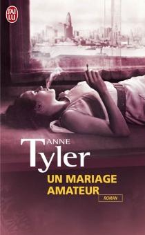 Un mariage amateur - AnneTyler