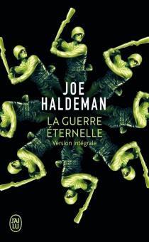 La guerre éternelle : version intégrale - Joe W.Haldeman
