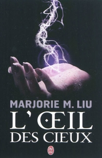 L'oeil des cieux - Marjorie M.Liu