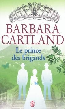 Le prince des brigands - BarbaraCartland