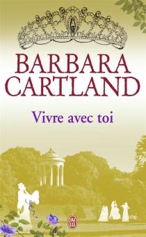 Vivre avec toi - BarbaraCartland