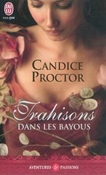 Trahisons dans les bayous - CandiceProctor