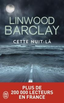 Cette nuit-là - LinwoodBarclay