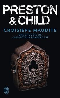 Croisière maudite : une enquête de l'inspecteur Pendergast - LincolnChild
