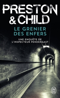 Le grenier des enfers : une enquête de l'inspecteur Pendergast - LincolnChild