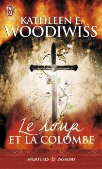 Le loup et la colombe - Kathleen E.Woodiwiss