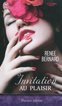 Invitation au plaisir - Renee Bernard