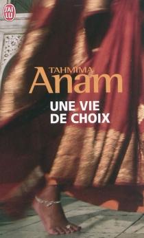 Une vie de choix - TahmimaAnam