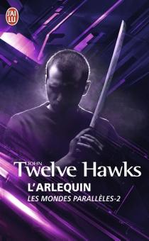 Les mondes parallèles - JohnTwelve Hawks