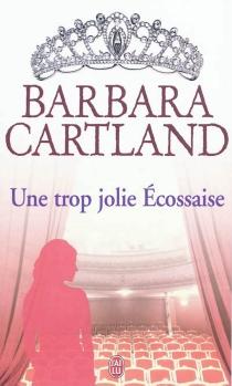 Une trop jolie Ecossaise - BarbaraCartland