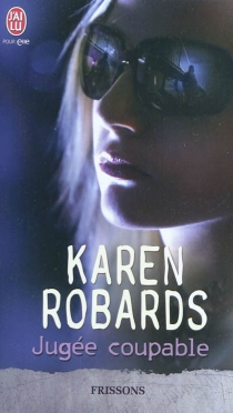 Jugée coupable - Karen Robards