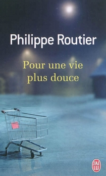 Pour une vie plus douce - PhilippeRoutier