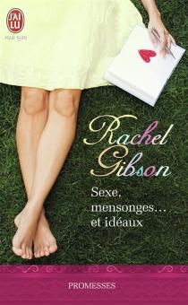 Sexe, mensonges... et idéaux - RachelGibson
