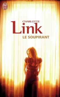 Le soupirant - CharlotteLink