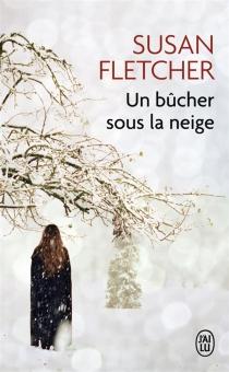 Un bûcher sous la neige - SusanFletcher