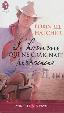L'homme qui ne craignait personne - Robin LeeHatcher