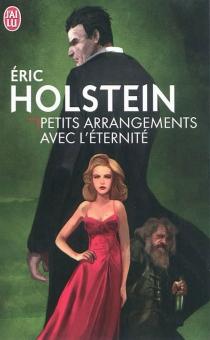 Petits arrangements avec l'éternité - EricHolstein